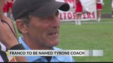 Franco to be named new Tyrone football coach